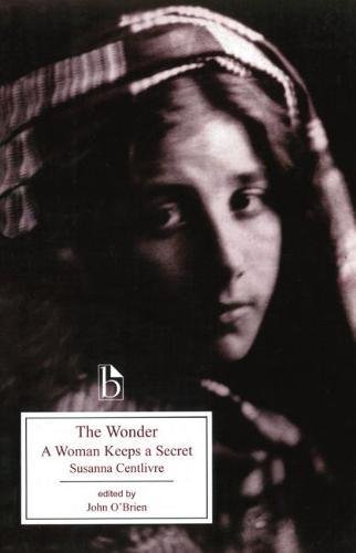 The Wonder: A Woman Keeps a Secret (Broadview Literary Texts)