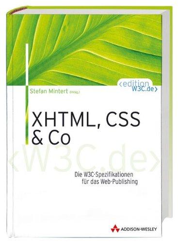 XHTML, CSS und Co Die W3C-Spezifikationen für das Web-Publishing (net.com)