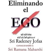 Eliminando el Ego (Spanish Edition) Sep 09, 2017