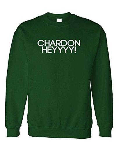 (Guacamole CHARDONHEYYYY - Chardonnay Wine Merlot - Fleece Sweatshirt, XL, Forest)