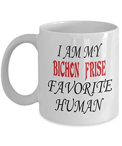 11oz White Mug I Am My Bichon Frise Favorite Human Dog Mug Coffee Mug For Dad Mom Birthday For Special Gift,al8476]()