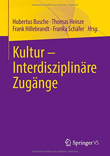 Read Online Kultur - Interdisziplinäre Zugänge (German Edition) pdf epub