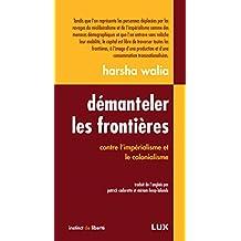 Démanteler les frontières: Contre l'impérialisme et le colonialisme (French Edition)