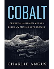 Cobalt: Cradle of the Demon Metals, Birth of a Mining Superpower
