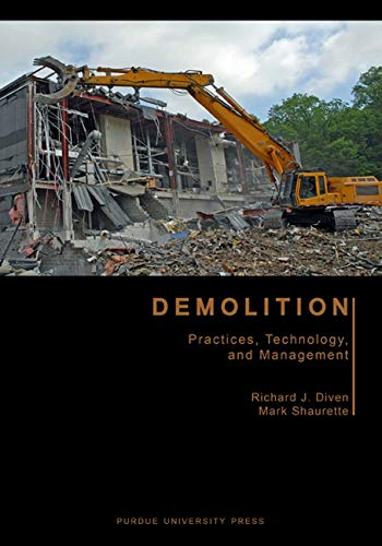 Demolition: Practices, Technology, and Management (Purdue Handbooks in Building Construction)