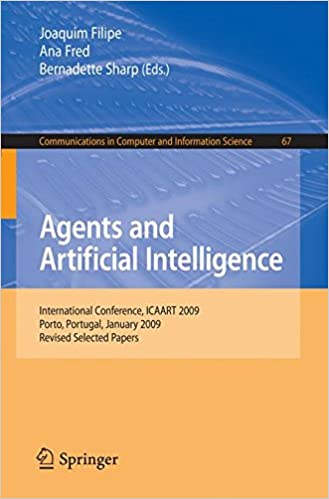 Book Agents and Artificial Intelligence: International Conference, ICAART 2009, Porto, Portugal, January 19-21, 2009. Revised Selected Papers (Communications in Computer and Information Science)