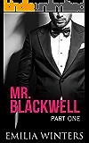 Mr. Blackwell: Part One (A Billionaire Romance)