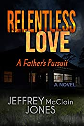 Relentless Love: A Father's Pursuit