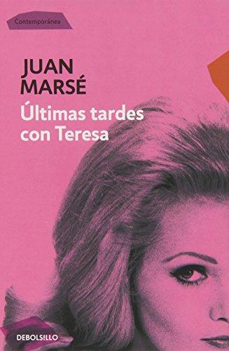 Ultimas tardes con Teresa / Last Afternoons with Teresa (Spanish Edition)