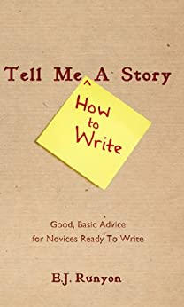 Tell Me <How To Write> A Story by [Runyon, EJ]
