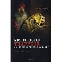 Michel Pageau, trappeur: J'ai entendu pleurer la forêt