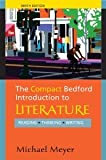 img - for Compact Bedford Introduction to Literature Reading, Thinking, Writing by Meyer, Michael [Bedford/St. Martin's,2011] [Paperback] Ninth (9th) Edition book / textbook / text book