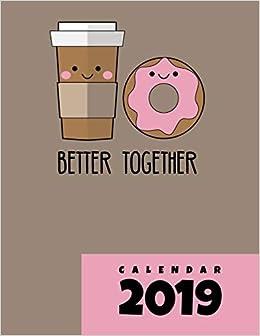 Better Together - Calendar 2019: Agenda Daily Planner Gift ...