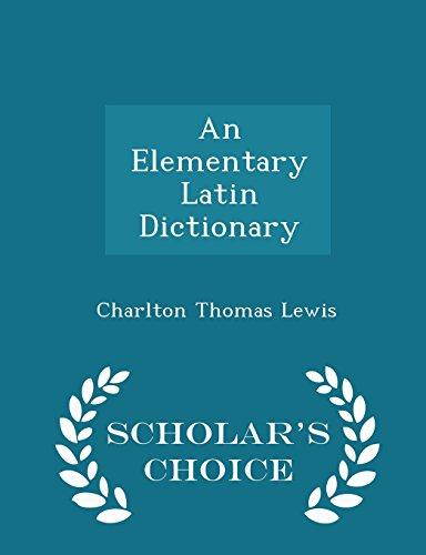 An Elementary Latin Dictionary - Scholar's Choice Edition