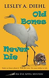 Old Bones Never Die (Eve Appel Mystery)