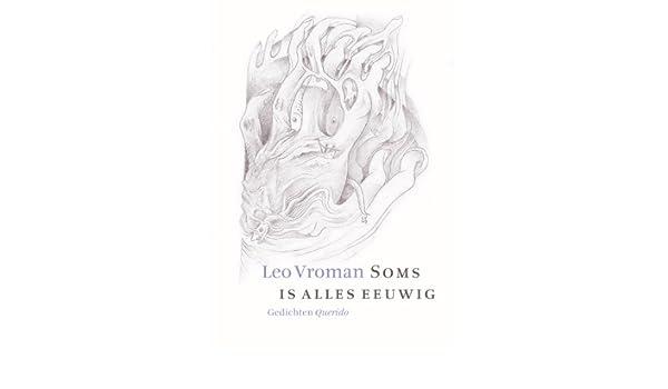 Amazoncom Soms Is Alles Eeuwig Gedichten Dutch Edition
