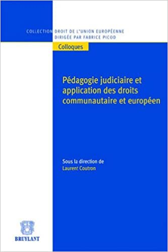 Ebooks pdf gratuits à télécharger Pédagogie judiciaire et application des droits communautaire et européen PDF ePub iBook by Laurent Coutron