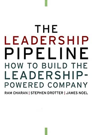Amazon.com: The Leadership Pipeline: How to Build the Leadership ...