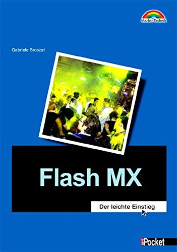 Flash MX - M+T Pocket . Das Einsteiger-Handbuch
