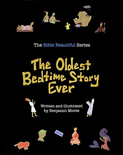 The Oldest Bedtime Story Ever (Bible Beautiful) by Benjamin Morse (2012-12-01)