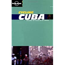 Lonely Planet Cycling Cuba 1st Ed.: 1st Edition