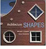 Architecture Shapes, Michael J. Crosbie and Steve Rosenthal, 0891332111
