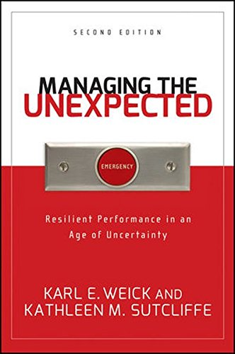 Read Online Managing the Unexpected: Resilient Performance in an Age of Uncertainty ebook