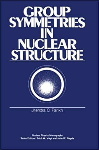 Group Symmetries in Nuclear Structure (Nuclear Physics Monographs) by J. Parikh (2013-10-04)