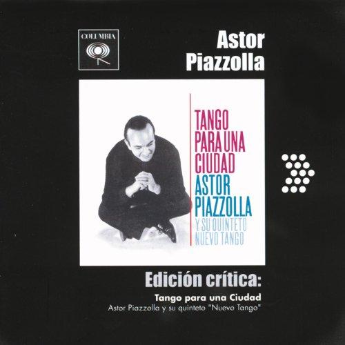 Astor Piazzolla - Edición Crítica: Concierto Para Quinteto