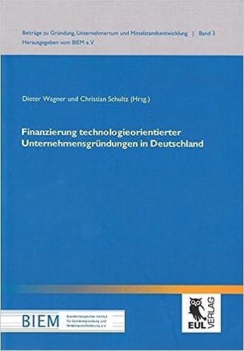Cover des Buchs: Finanzierung technologieorientierter Unternehmensgründungen in Deutschland (Beiträge zu Gründung, Unternehmertum und Mittelstandsentwicklung)