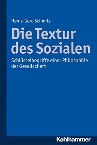 die-textur-des-sozialen-schlusselbegriffe-einer-philosophie-der-gesellschaft-german-edition