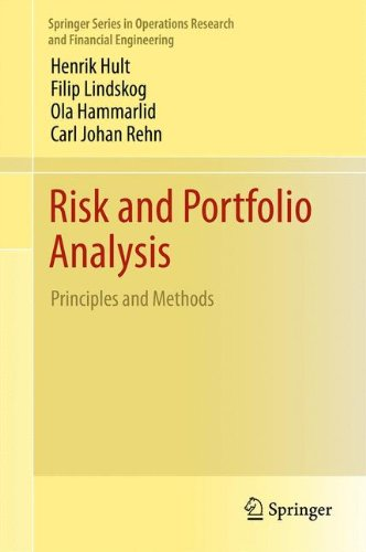 Risk and Portfolio Analysis: Principles and Methods (Springer Series in Operations Research and Financial Engineering), by Henrik Hult, Fi