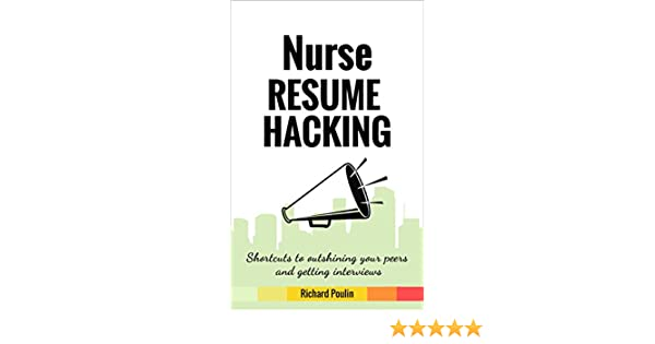 Amazon Nurse Resume Hacking Shortcuts To Outshining Your Peers