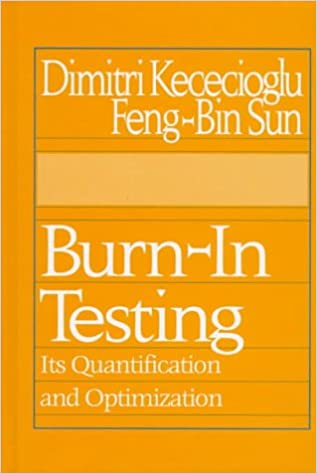 Its Quantification and Optimization Burn-In Testing