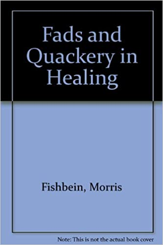 Fads and Quackery in Healing