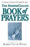 img - for The HarperCollins Book of Prayers: A Treasury of Prayers Through the Ages book / textbook / text book