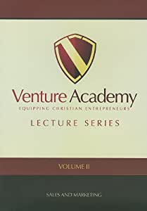 Venture Academy Lecture Series: Volume Two- Sales and Marketing