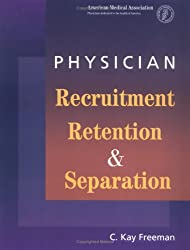 Physician Recruitment, Retention and Separation