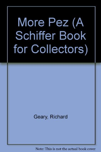 More Pez for Collectors (A Schiffer Book for Collectors)
