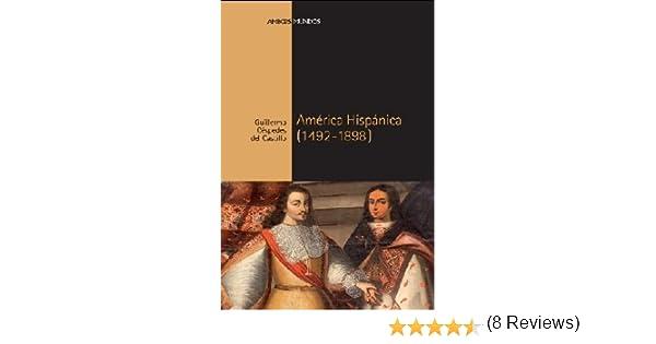 AMÉRICA HISPÁNICA (1492-1898) (Ambos mundos): Amazon.es: Guillermo Céspedes del Castillo: Libros