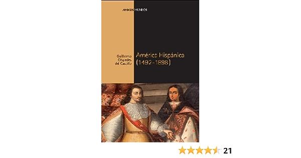 AMÉRICA HISPÁNICA (1492-1898): 12 (Ambos mundos): Amazon.es: Céspedes del Castillo, Guillermo: Libros