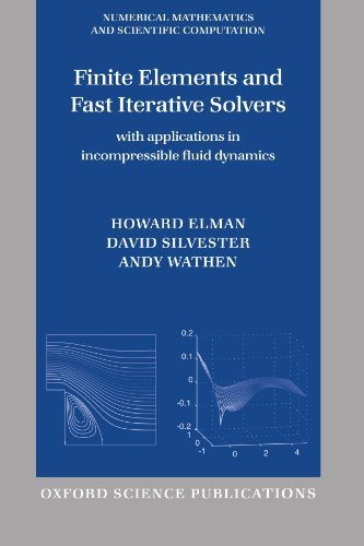 Read Online Finite Elements and Fast Iterative Solvers: With Applications in Incompressible Fluid Dynamics ebook
