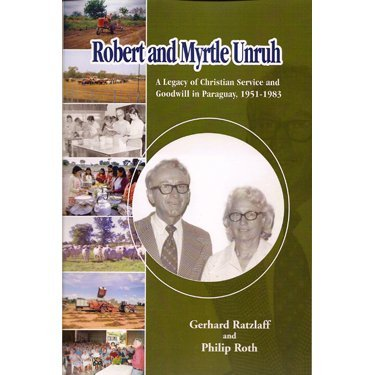 robert-and-myrtle-unruh-a-legacy-of-christian-service-and-goodwill-in-paraguay-1951-1983
