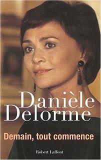 Demain, tout commence, Delorme, Danièle