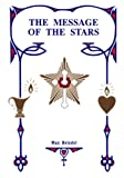 Astrology - The Message of the Stars, Max Heindel and Augusta F. Heindel, 0911274103