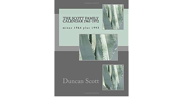 The Scott Family Calendar 1961 1972 Minus 1964 Plus 1993 Duncan