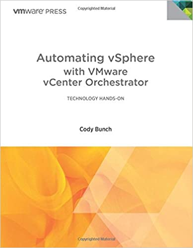 Automating vSphere with VMware vCenter Orchestrator (VMware