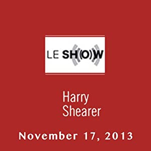 Le Show, November 17, 2013 Radio/TV Program