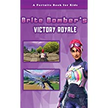 A Fortnite Book For Kids: Brite Bomber's Victory Royale