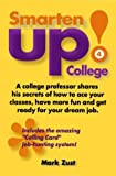Smarten up! for College, Zust, Mark M., 1591963729